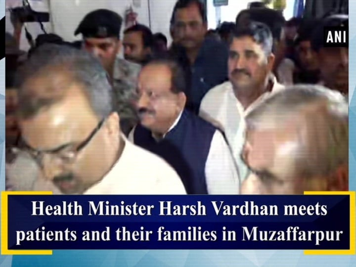 Health Minister Harsh Vardhan meets patients and their families in Muzaffarpur