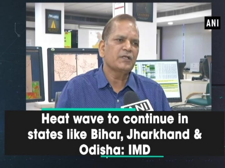 Heat wave to continue in states like Bihar, Jharkhand and Odisha: IMD
