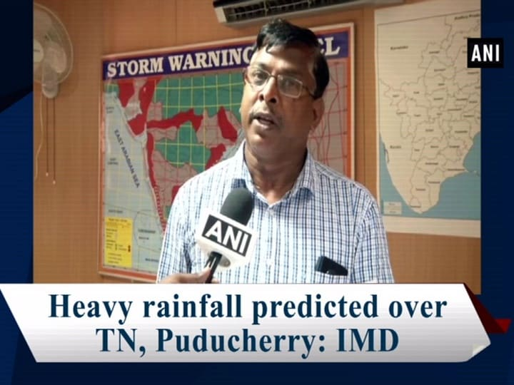 Heavy rainfall predicted over TN, Puducherry: IMD