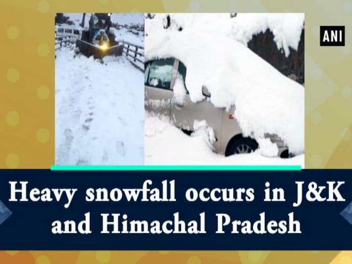 Heavy snowfall occurs in J and K and Himachal Pradesh