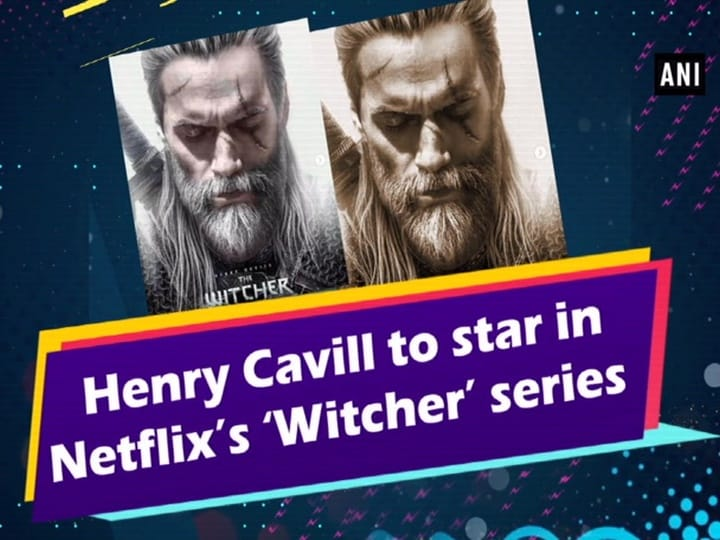 Henry Cavill to star in Netflix's 'Witcher' series
