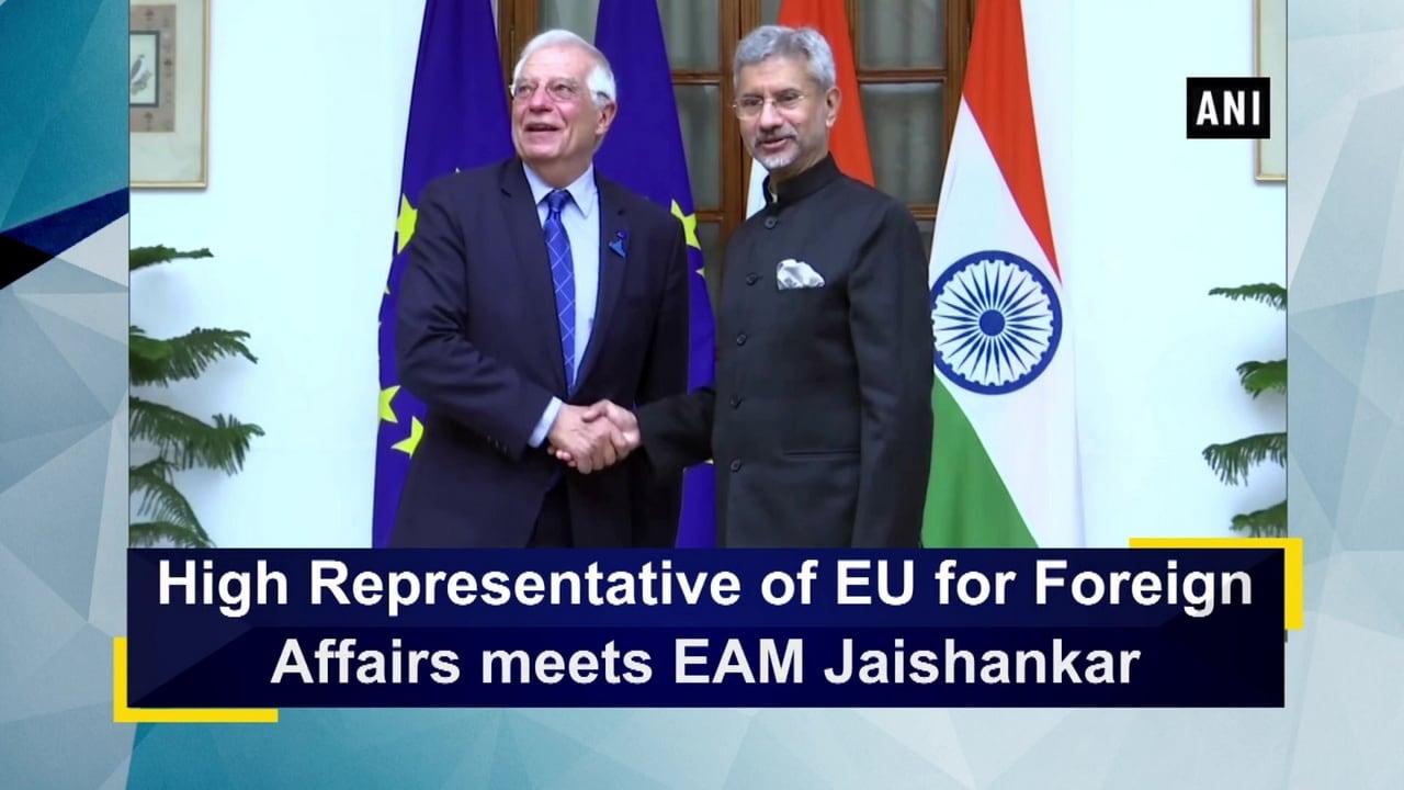 High Representative of EU for Foreign Affairs meets EAM Jaishankar