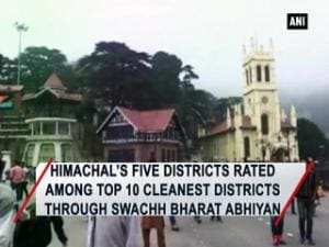 Himachal's five districts rated among top 10 cleanest districts through Swachh Bharat Abhiyan