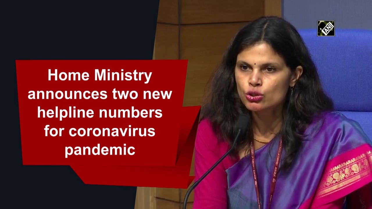 Home Ministry announces two new helpline numbers for coronavirus pandemic