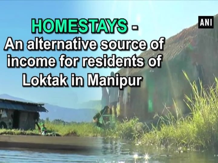Homestays- An alternative source of income for residents of Loktak in Manipur