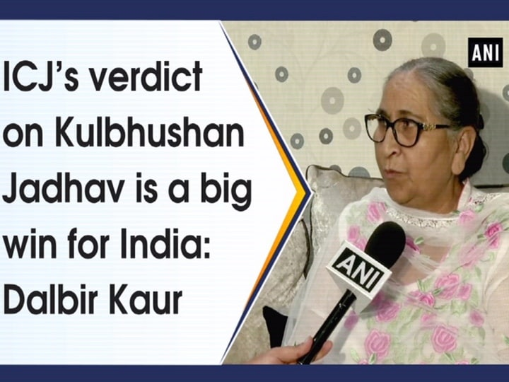 ICJ's verdict on Kulbhushan Jadhav is a big win for India: Dalbir Kaur