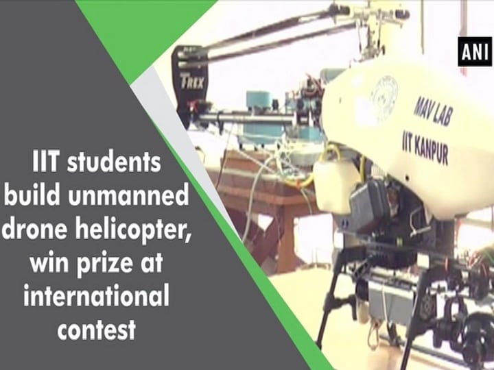 IIT students build unmanned drone helicopter, win prize at international contest
