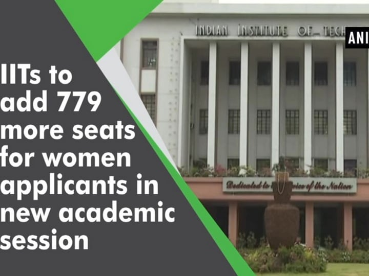 IITs to add 779 more seats for women applicants in new academic session