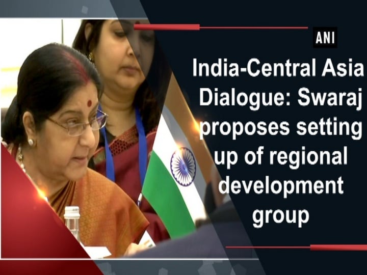 India-Central Asia Dialogue: Swaraj proposes setting up of regional development group