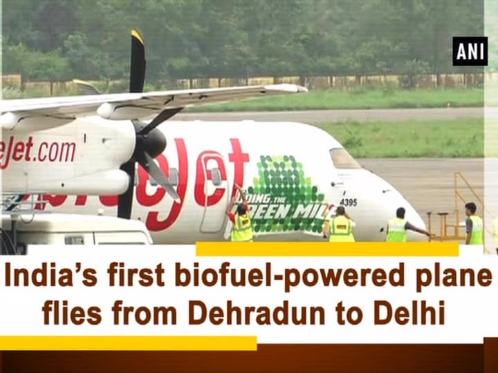 India's first biofuel-powered plane flies from Dehradun to Delhi