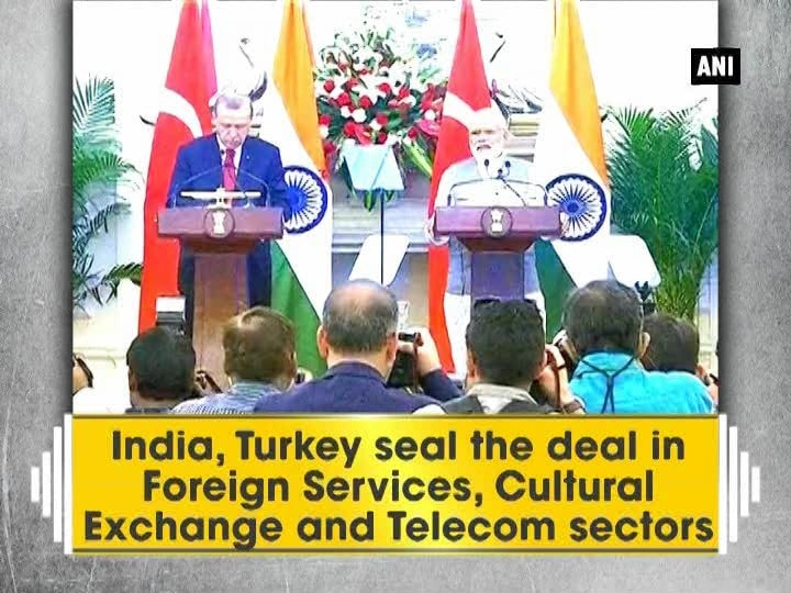 India, Turkey seal the deal in Foreign Services, Cultural Exchange and Telecom sectors