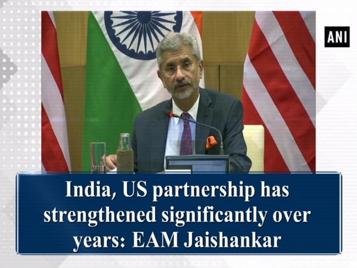 India, US partnership has strengthened significantly over years: EAM Jaishankar