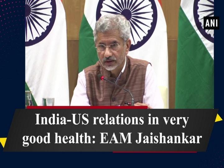 India-US relations in very good health: EAM Jaishankar