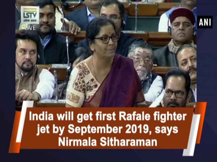 India will get first Rafale fighter jet by September 2019, says Nirmala Sitharaman