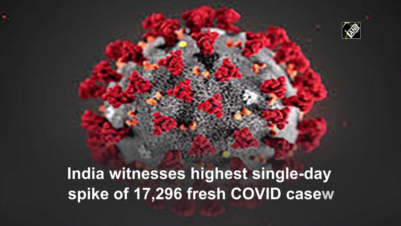 India witnesses highest single-day spike of 17,296 fresh COVID cases
