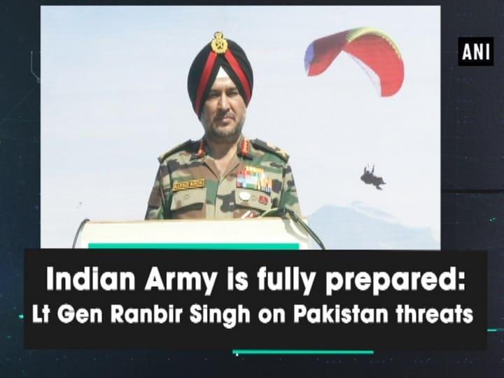 Indian Army is fully prepared: Lt Gen Ranbir Singh on Pakistan threats