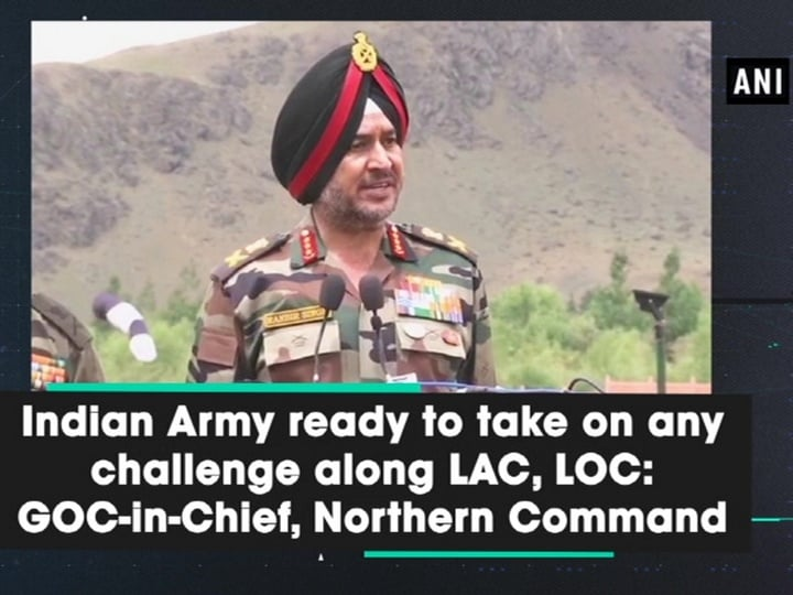 Indian Army ready to take on any challenge along LAC, LOC: GOC-in-Chief, Northern Command