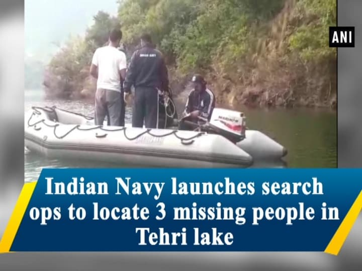 Indian Navy launches search ops to locate 3 missing people in Tehri lake