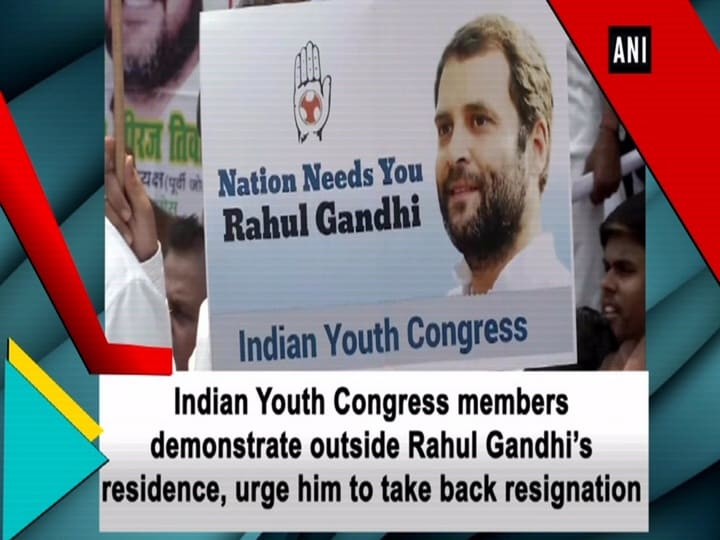 Indian Youth Congress members demonstrate outside Rahul Gandhi's residence, urge him to take back resignation