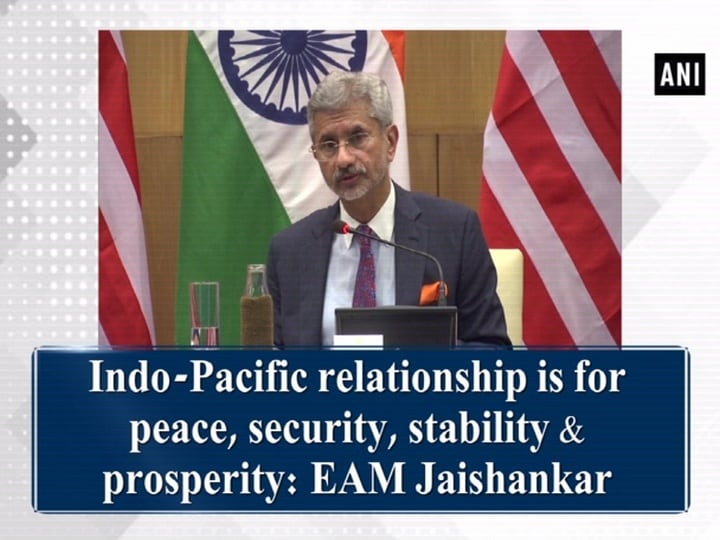 Indo-Pacific relationship is for peace, security, stability and prosperity: EAM Jaishankar