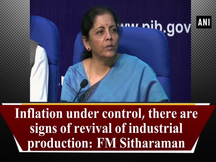 Inflation under control, there are signs of revival of industrial production: FM Sitharaman