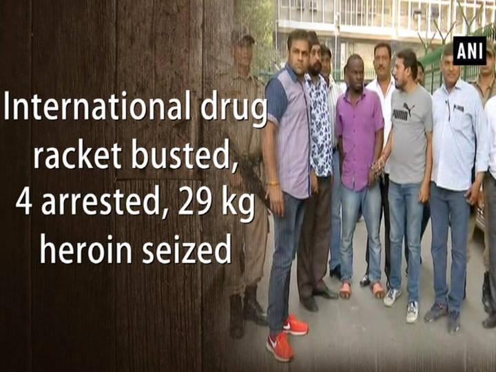 International drug racket busted, 4 arrested, 29 kg heroin seized
