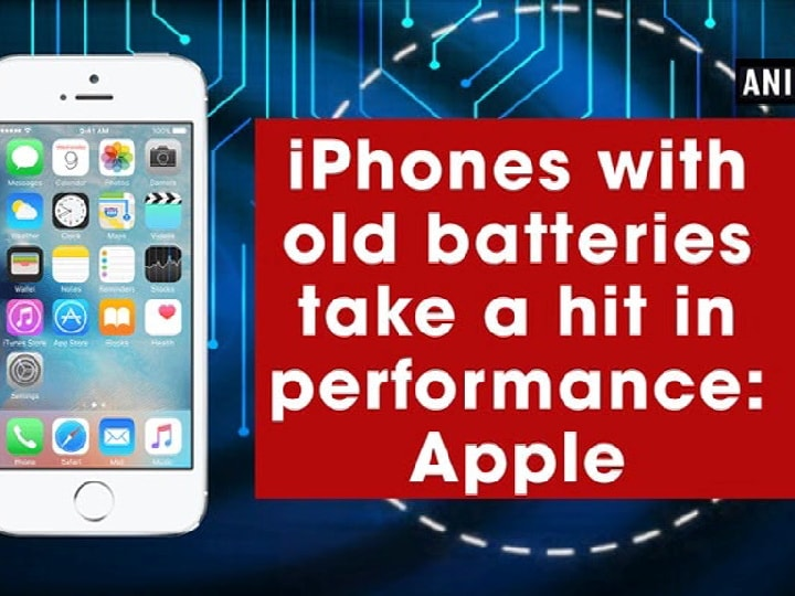 iPhones with old batteries take a hit in performance: Apple