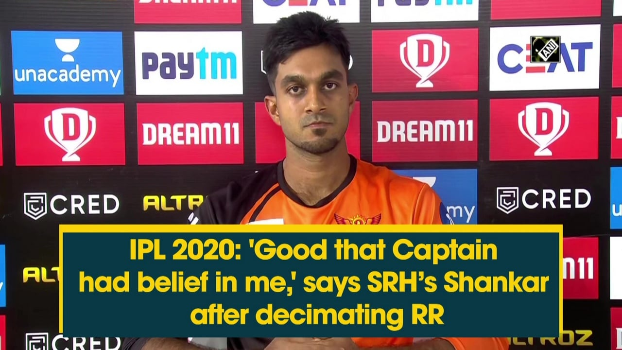 IPL 2020: 'Good that Captain had belief in me' says SRH's Shankar after decimating RR