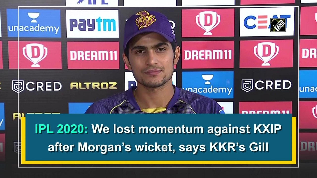 IPL 2020: We lost momentum against KXIP after Morgan's wicket, says KKR's Gill