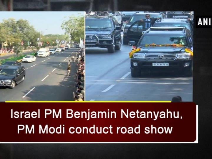 Israel PM Benjamin Netanyahu, PM Modi conduct road show