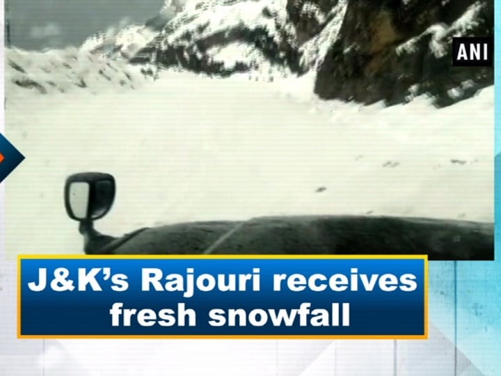 J and K's Rajouri receives fresh snowfall