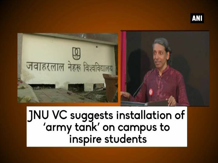 JNU VC suggests installation of 'army tank' on campus to inspire students