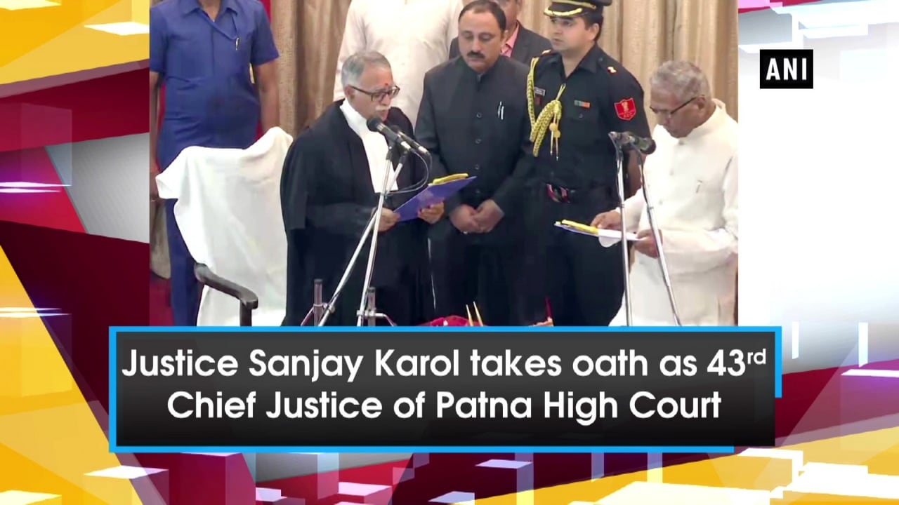 Justice Sanjay Karol takes oath as 43rd Chief Justice of Patna High Court