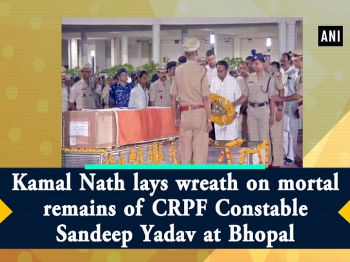 Kamal Nath lays wreath on mortal remains of CRPF Constable Sandeep Yadav at Bhopal