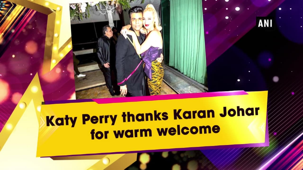 Katy Perry thanks Karan Johar for warm welcome