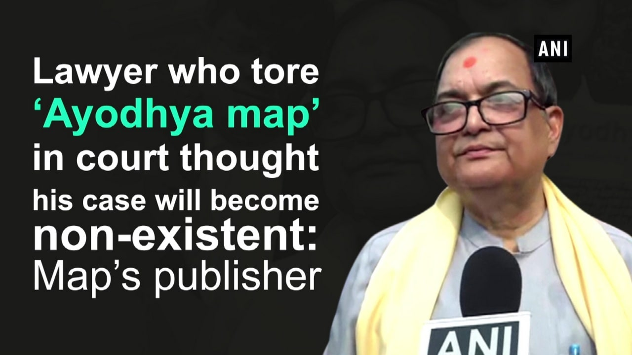 Lawyer who tore 'Ayodhya map' in court thought his case will become non-existent: Map's publisher