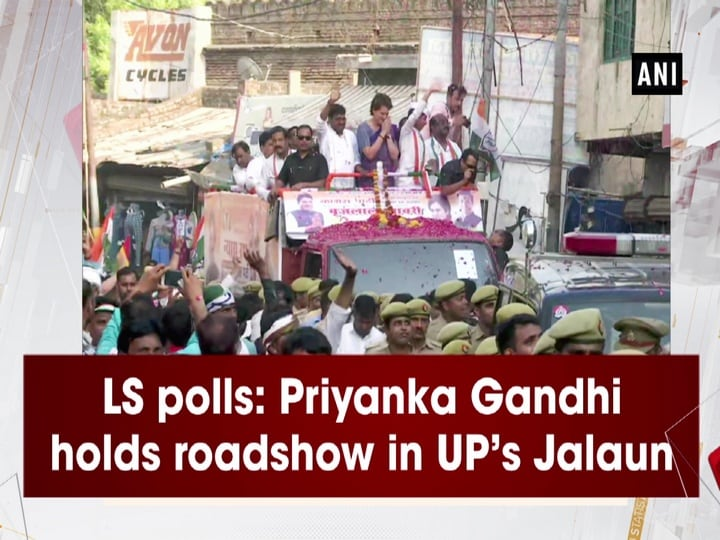 LS polls: Priyanka Gandhi holds roadshow in UP's Jalaun