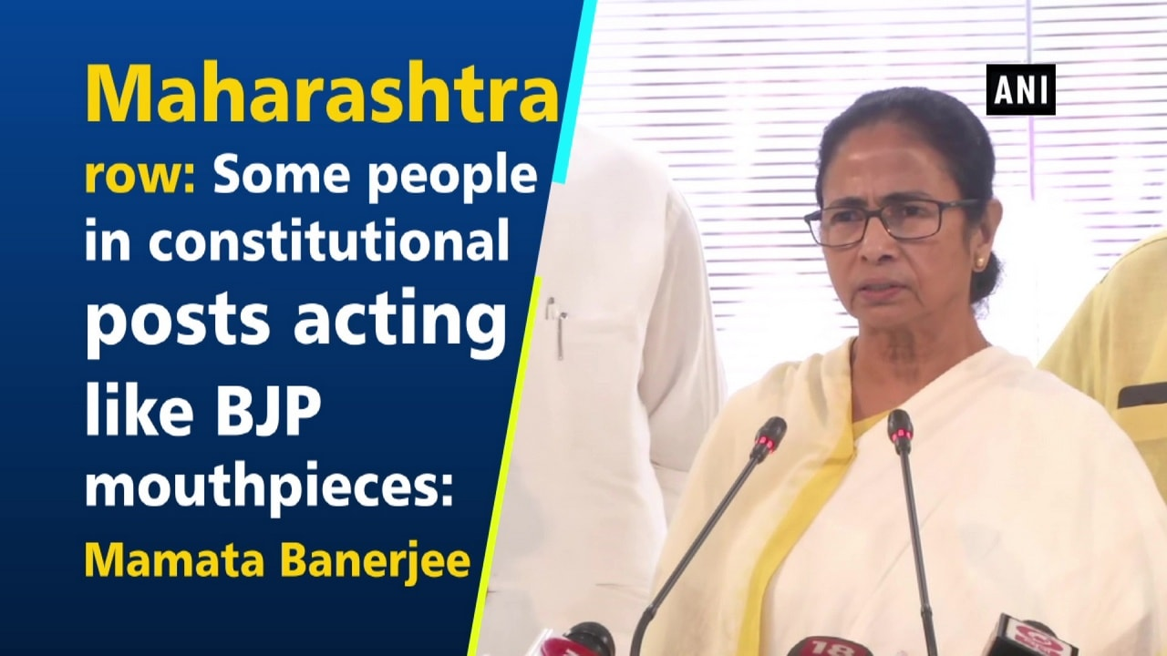 Maharashtra row: Some people in constitutional posts acting like BJP mouthpieces: Mamata Banerjee