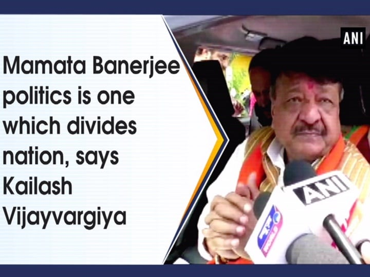Mamata Banerjee politics is one which divides nation, says Kailash Vijayvargiya