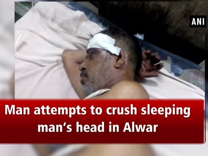 Man attempts to crush sleeping man's head in Alwar