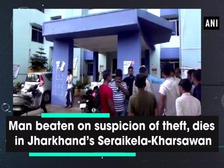 Man beaten on suspicion of theft, dies in Jharkhand's Seraikela-Kharsawan