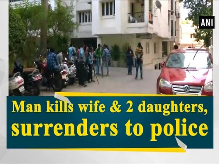 Man kills wife and 2 daughters, surrenders to police