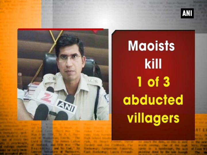 Maoists kill 1 of 3 abducted villagers