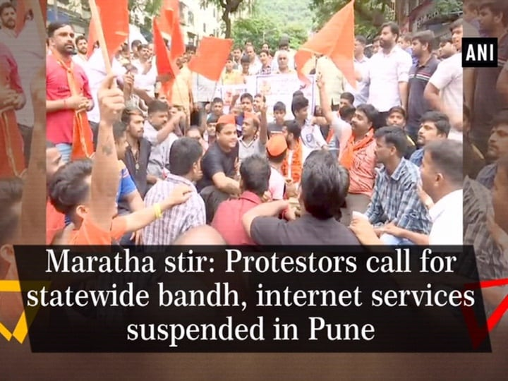 Maratha stir: Protestors call for statewide bandh, internet services suspended in Pune