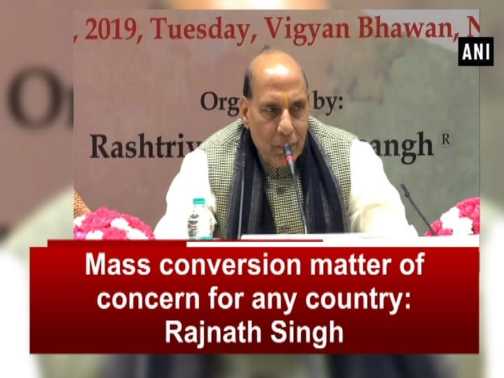 Mass conversion matter of concern for any country: Rajnath Singh