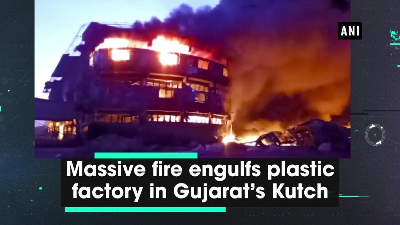 Massive fire engulfs plastic factory in Gujarat's Kutch