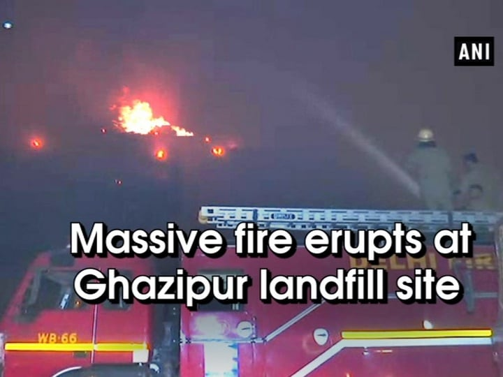 Massive fire erupts at Ghazipur landfill site