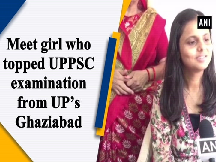 Meet girl who topped UPPSC examination from UP's Ghaziabad