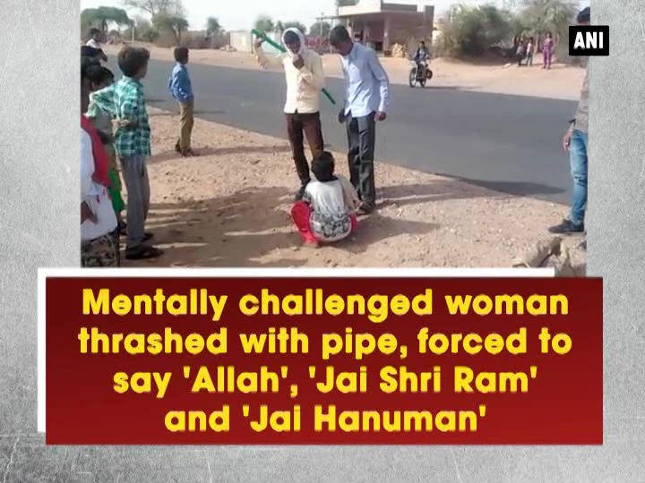 Mentally challenged woman thrashed with pipe, forced to say 'Allah', 'Jai Shri Ram' and 'Jai Hanuman'