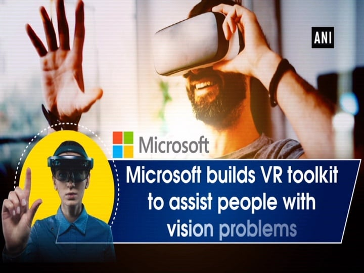 Microsoft builds VR toolkit to assist people with vision problems
